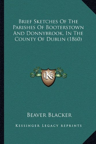 9781164155171: Brief Sketches Of The Parishes Of Booterstown And Donnybrook, In The County Of Dublin (1860)