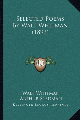 9781164164227: Selected Poems By Walt Whitman (1892)