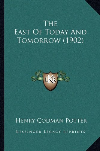 9781164165767: The East Of Today And Tomorrow (1902)