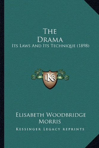 9781164166092: The Drama: Its Laws And Its Technique (1898)
