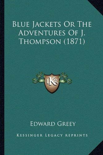 9781164171270: Blue Jackets or the Adventures of J. Thompson (1871)
