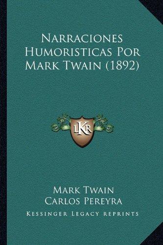 9781164172574: Narraciones Humoristicas Por Mark Twain (1892)