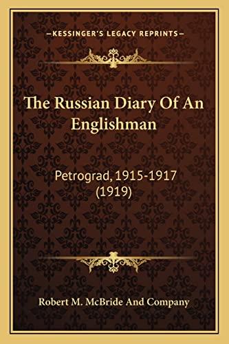 9781164173236: The Russian Diary Of An Englishman: Petrograd, 1915-1917 (1919)