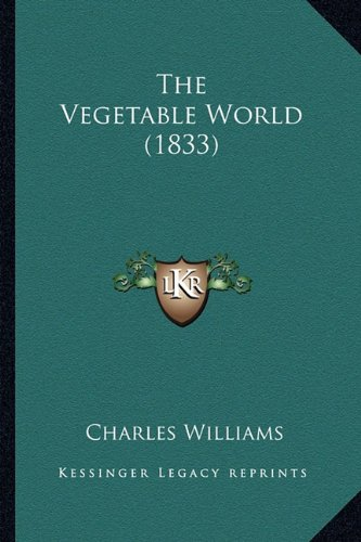 The Vegetable World (1833) (1164173723) by Charles Williams