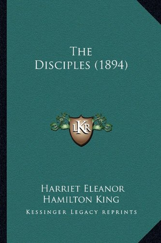 9781164179085: The Disciples (1894)