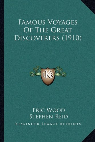 9781164179856: Famous Voyages Of The Great Discoverers (1910)