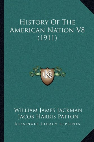 9781164181897: History Of The American Nation V8 (1911)