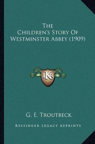 9781164182030: The Children's Story Of Westminster Abbey (1909)