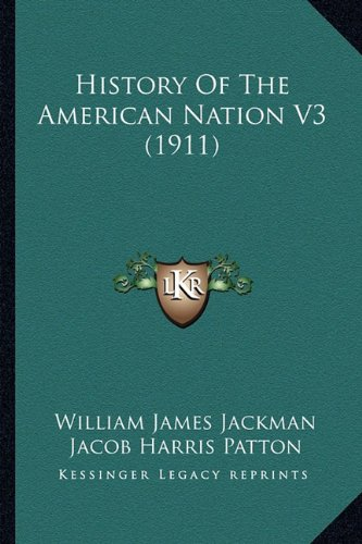 9781164183815: History Of The American Nation V3 (1911)