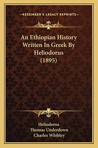 9781164183884: An Ethiopian History Written In Greek By Heliodorus (1895)