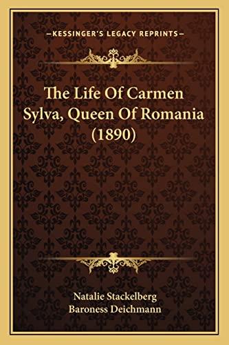 9781164184300: The Life Of Carmen Sylva, Queen Of Romania (1890)