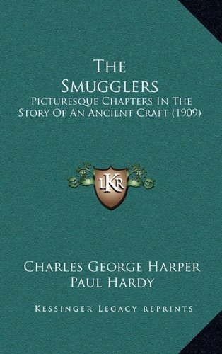 9781164187158: The Smugglers: Picturesque Chapters In The Story Of An Ancient Craft (1909)