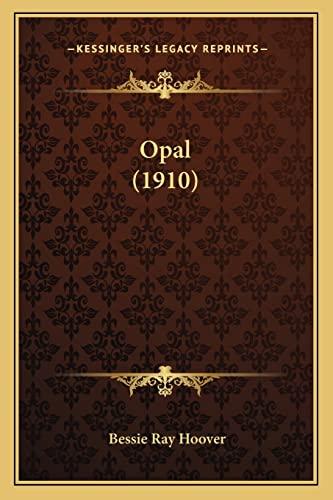 9781164187776: Opal (1910)