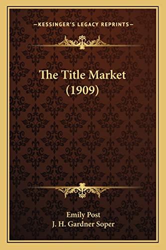 9781164190059: The Title Market (1909)