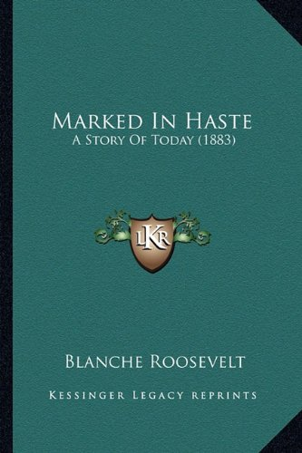 9781164192305: Marked In Haste: A Story Of Today (1883)