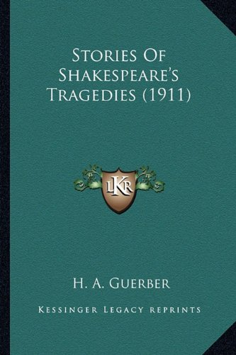 Stories Of Shakespeare's Tragedies (1911) (1164193902) by H. A. Guerber