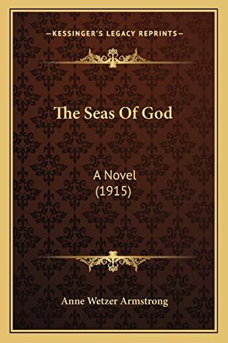 9781164194620: The Seas of God: A Novel (1915)