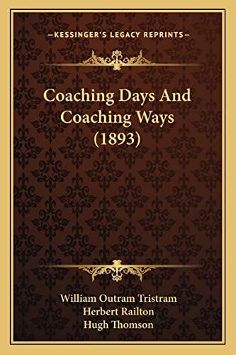 9781164194941: Coaching Days And Coaching Ways (1893)
