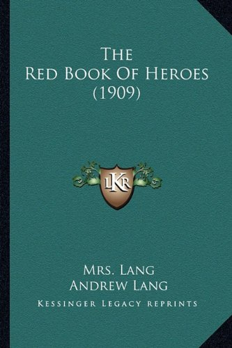 9781164195962: The Red Book Of Heroes (1909)