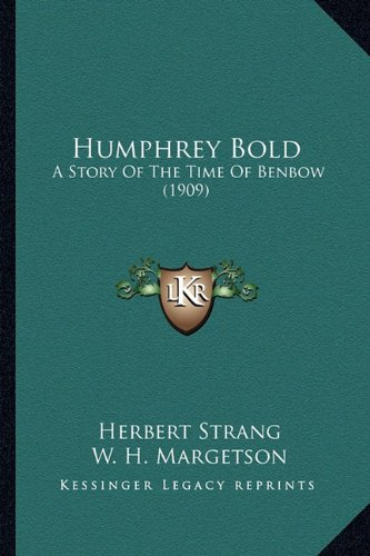 9781164196006: Humphrey Bold: A Story Of The Time Of Benbow (1909)