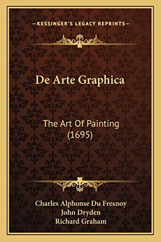 9781164198338: De Arte Graphica: The Art Of Painting (1695)