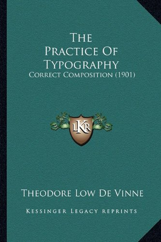 9781164202349: The Practice Of Typography: Correct Composition (1901)