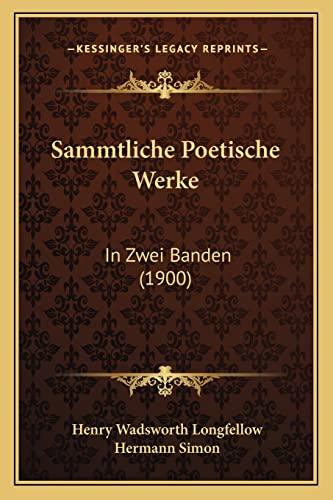 Sammtliche Poetische Werke: In Zwei Banden (1900) (1164205315) by Longfellow, Henry Wadsworth; Simon, Hermann