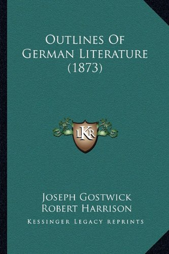 9781164206521: Outlines Of German Literature (1873)