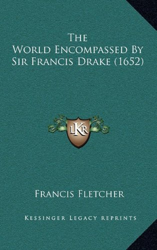9781164209423: The World Encompassed By Sir Francis Drake (1652)