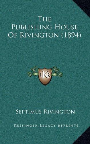 9781164210405: The Publishing House Of Rivington (1894)