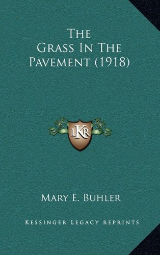 9781164211792: The Grass In The Pavement (1918)