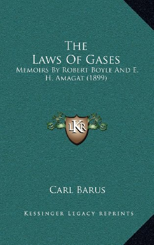 9781164213512: The Laws Of Gases: Memoirs By Robert Boyle And E. H. Amagat (1899)
