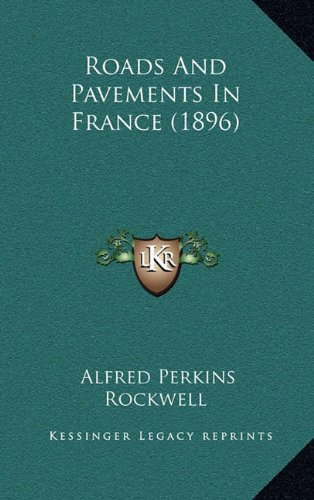 9781164214069: Roads And Pavements In France (1896)