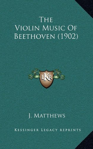 9781164214656: The Violin Music Of Beethoven (1902)