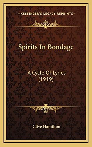 9781164216070: Spirits In Bondage: A Cycle Of Lyrics (1919)