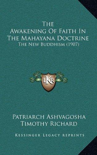 9781164216841: The Awakening Of Faith In The Mahayana Doctrine: The New Buddhism (1907)