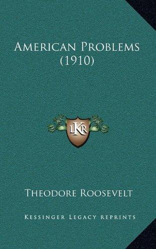 9781164217084: American Problems (1910)