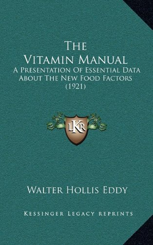 9781164218548: The Vitamin Manual: A Presentation Of Essential Data About The New Food Factors (1921)