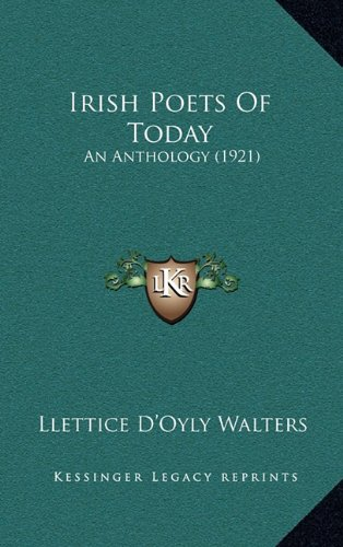 9781164218586: Irish Poets of Today: An Anthology (1921)