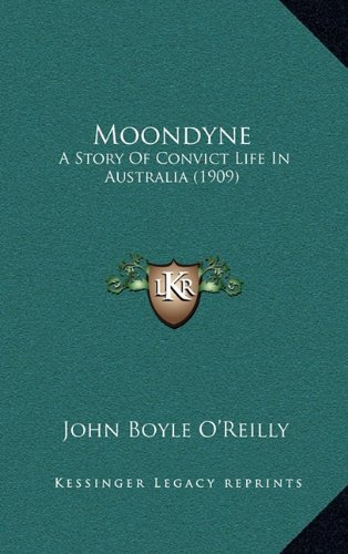 9781164218975: Moondyne: A Story Of Convict Life In Australia (1909)