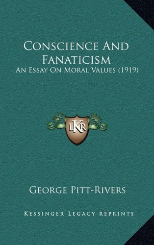 9781164220657: Conscience And Fanaticism: An Essay On Moral Values (1919)