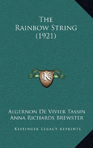 9781164221173: The Rainbow String (1921)