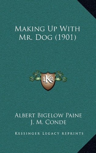 9781164221180: Making Up With Mr. Dog (1901)
