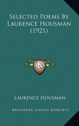 9781164224518: Selected Poems by Laurence Housman (1921)