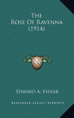 9781164224938: The Rose Of Ravenna (1914)