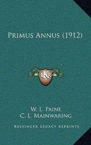 9781164227823: Primus Annus (1912)