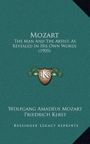 9781164229339: Mozart: The Man And The Artist, As Revealed In His Own Words (1905)