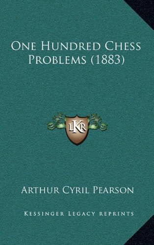 9781164230533: One Hundred Chess Problems (1883)