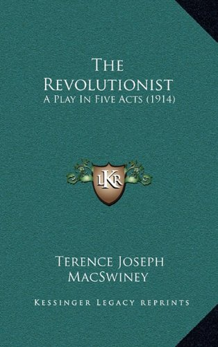 9781164232049: The Revolutionist: A Play In Five Acts (1914)