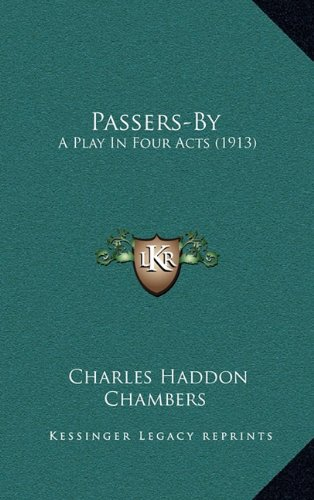 9781164232162: Passers-By: A Play In Four Acts (1913)